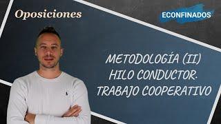 Programación didáctica. Metodología (II). Hilo conductor. Trabajo individual y cooperativo