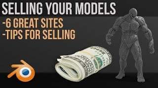 Sell Your 3D Models Online | 6 Great Sites | Useful Tips