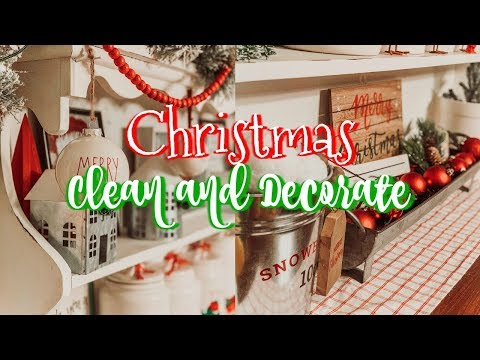 CLEAN AND DECORATE WITH ME FOR CHRISTMAS 2019! | FARMHOUSE CHRISTMAS DECORATING