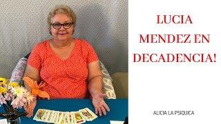LUCIA MENDEZ EN DECADENCIA