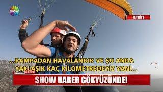 Show Haber gökyüzünde!