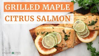 Citrus Maple Grilled Salmon | Quick, Easy, Healthy Dinner | Limoneira