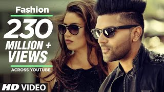 Fashion (Video Song) – Guru Randhawa