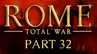Rome: Total War - Part 32 - To The Last Man