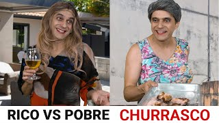 Rico vs Pobre - Churrasco