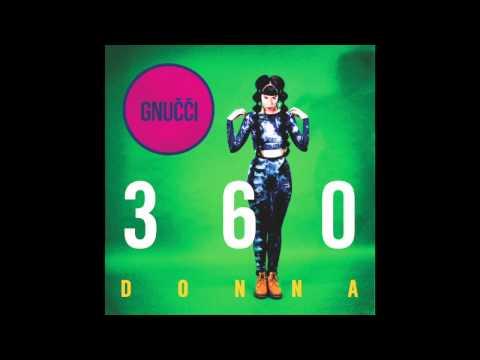 Gnučči - 360 Donna