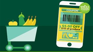 Digital Coupons l A New Way to Save at Whole Foods Market