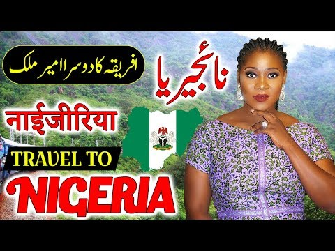 Travel To Nigeria | Full History And Documentary About Nigeria In Urdu & Hindi | نائجیریا کی سیر