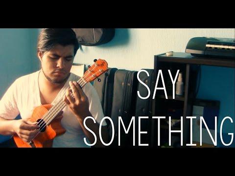 (Ukulele) Say something - A Great Big World Ft. Christina Aguilera - Luis Fascinetto