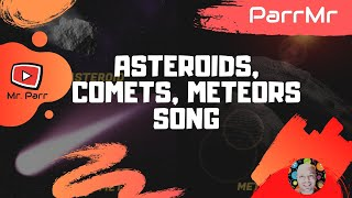 Asteroids, Comets, Meteors Song