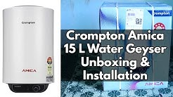 Crompton Amica 15 L Water Geyser  Unboxing &  Installation | NelloreRockss | Nellore