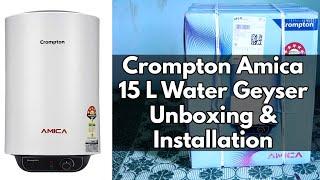 Crompton Amica 15 L Water Geyser Unboxing & Installation | NelloreRockss | Nellore