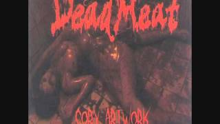 "Download Video Dead Meat - ""Body Naked Mutilated"" MP3 3GP MP4"