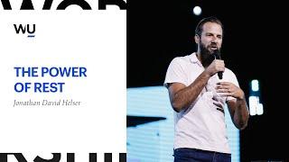 Jonathan David Helser - The Power Of Rest | Teaching Moment