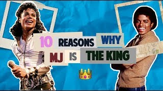 10 Reasons Why MJ is the King