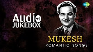 Romantic Hits of Mukesh | Old Hindi Love Songs | Audio Jukebox