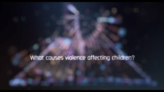 The Drivers of Violence Affecting Children