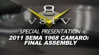 1968 Camaro Countdown to SEMA 2011 V8TV Video: Final Assembly Begins