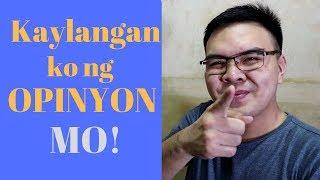 Kaylangan ko ng OPINYON MO! + Q and A