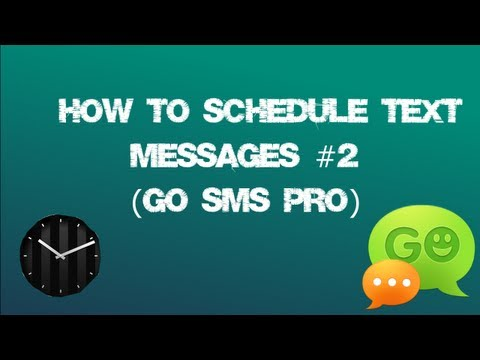 How To Schedule Text Messages #2 (Go SMS Pro)