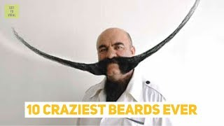 The World's Craziest Beards Ever - 10 Most Craziest Beard and Moustache