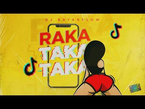 RAKA TAKA TAKA (TIK TOK) | DJ Bryanflow (Remix)
