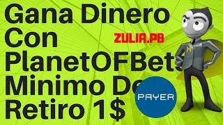 Gana Dinero Con PlanetOFBets Minimo De Retiro 1$