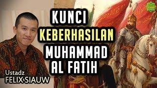 Muhammad Al-Fatih 1453 | Ustadz Felix Siauw [Full Video]
