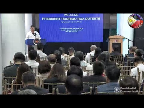 DUTERTE LATEST VIDEO JANUARY 19, 2018 | DUTERTE LAUNCHING OF THE OVERSEAS FILIPINO BANK !