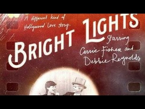 Bright Lights starring Carrie Fisher and Debbie Reynolds review