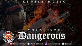 Chad Hype - Dangerous - June 2019