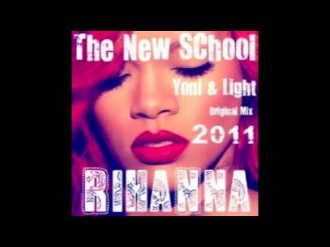 The New School - Rihann.a - Dj Yoni  Dj Light - 2011..mp3