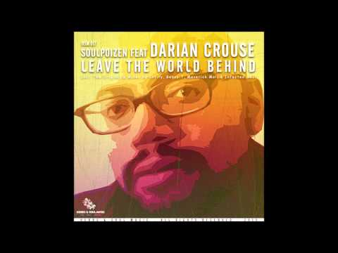 SoulPoizen  feat.Darian Crouse - Leave The World Behind (Benny T Tswana Perspectives Deep Mix)