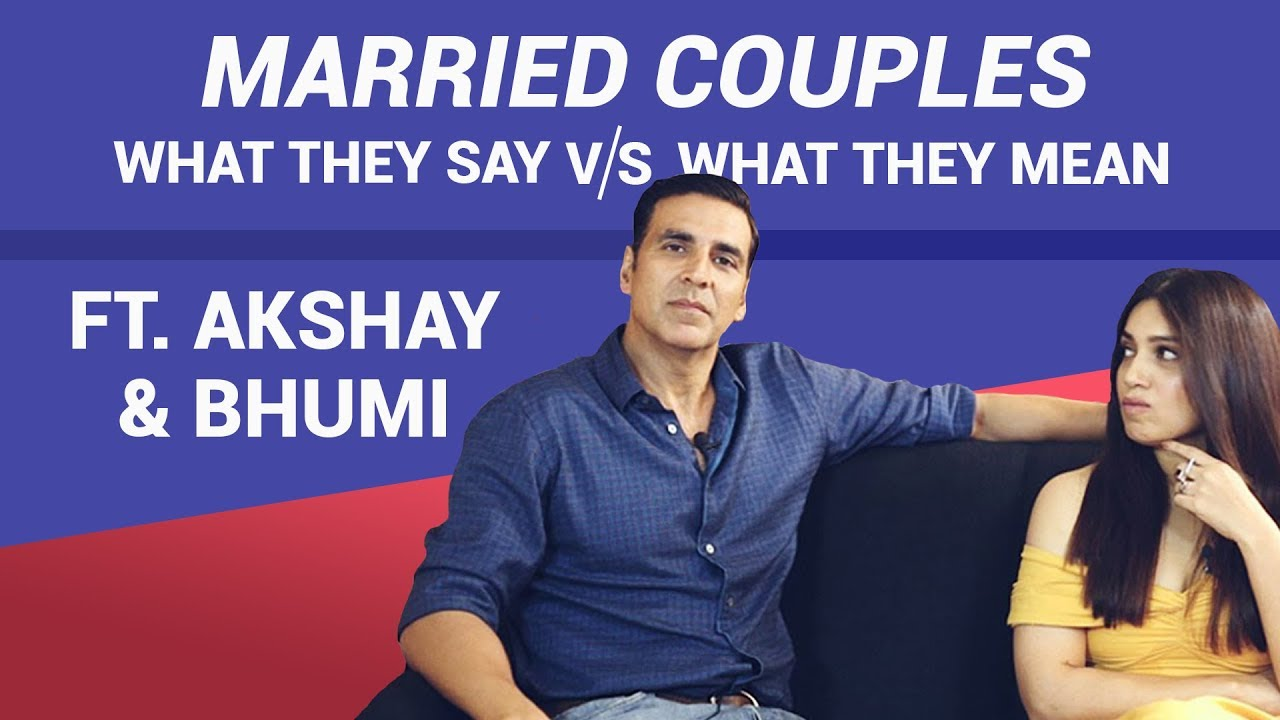 What Married Couples Say vs What They Mean Ft. Akshay Kumar & Bhumi Pednekar | Toilet Ek Prem Ka