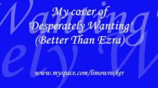 Desperately Wanting Cover (Better Than Ezra)