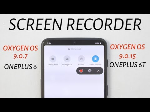 Oneplus 6 & 6T : Oxygen OS Stable Ota 9.0.7/9.0.15 Brings Screen recording Feature & June Patch