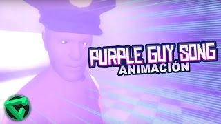 "PURPLE GUY SONG ANIMACIÓN | ""La Canción del Hombre Morado"" (Five Nights at Freddy"