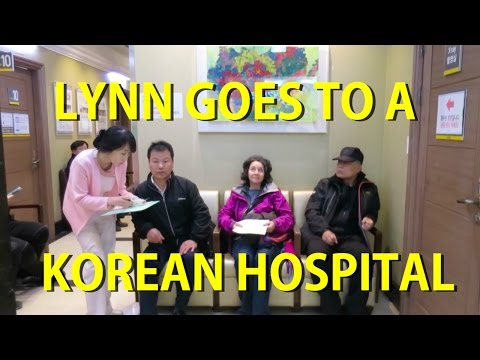 Lynn Goes to a Korean Hospital