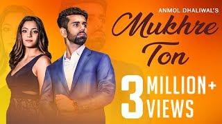 Mukhre Ton | New Punjabi Song | Anmol Dhaliwal | Nick Dhammu | Music & Sound | Latest Songs 2018