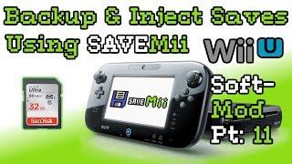 How to Soft-mod WiiU - Pt: 11 - How to Backup and Restore Saves w/ SaveMii Mod