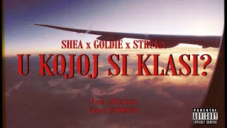 GOLDIE x SHEA x STRUKA - U KOJOJ SI KLASI? [Official Music Video]