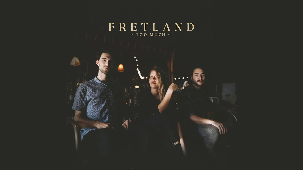 Fretland - Too Much