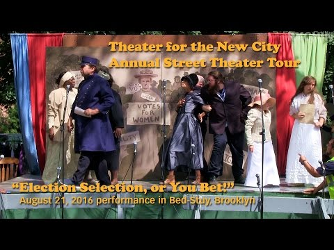 """Theater for the New City """"Election Selection"""" 21 Sept 2016 Bed-Stuy - Summer Street Theater"""