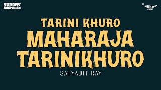Sunday Suspense | Tarini Khuro | Maharaja Tarinikhuro | Satyajit Ray | Mirchi 98.3