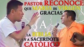 Pastor Reconoce que María es Virgen Gracias a la Biblia y a Sacerdote Católico