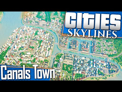 Cities: Skylines | Let's Build a Canals Town