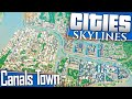 Cities: Skylines | Let's Build a Canals