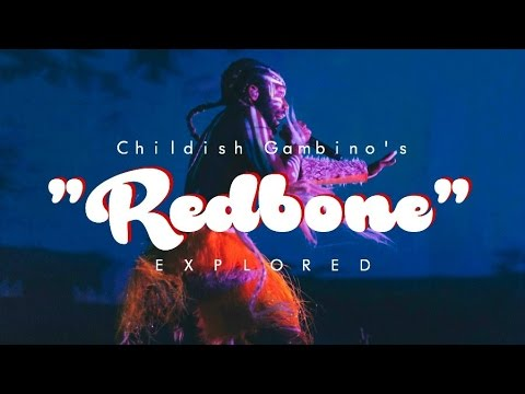 Childish Gambino's 'Redbone', Explored