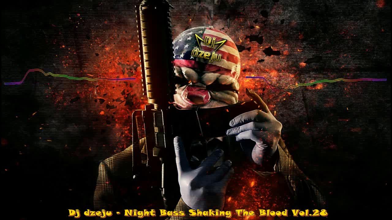 Download Dj dzeju   Night Bass Shaking The Blood Vol 28 28 11 2017
