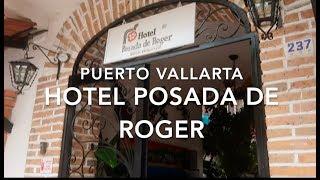 Puerto Vallarta 2018: Hotel Posada de Roger